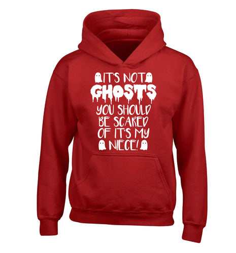 It's not ghosts you should be scared of it's my niece! children's red hoodie 12-14 Years