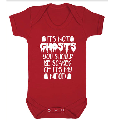 It's not ghosts you should be scared of it's my niece! Baby Vest red 18-24 months