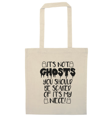 It's not ghosts you should be scared of it's my niece! natural tote bag