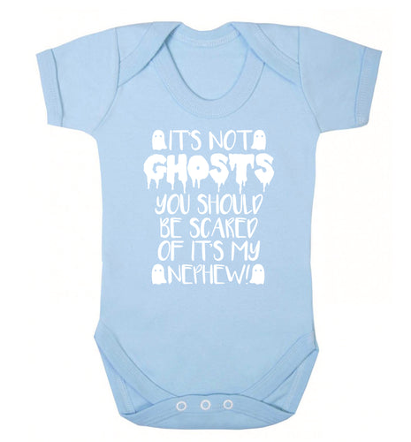 It's not ghosts you should be scared of it's my nephew! Baby Vest pale blue 18-24 months