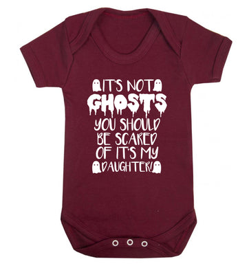 It's not ghosts you should be scared of it's my daughter! Baby Vest maroon 18-24 months