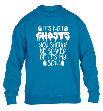 It's not ghosts you should be scared of it's my son! children's blue sweater 12-14 Years