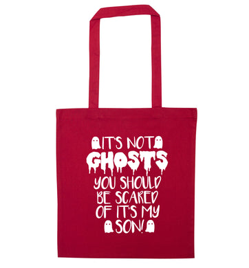 It's not ghosts you should be scared of it's my son! red tote bag