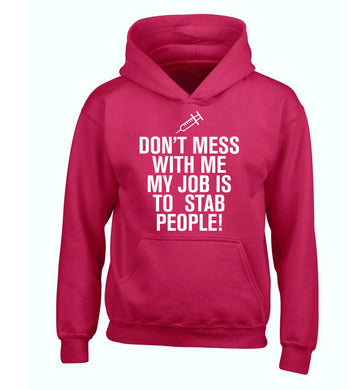 Don't mess with me my job is to stab people! children's pink hoodie 12-14 Years