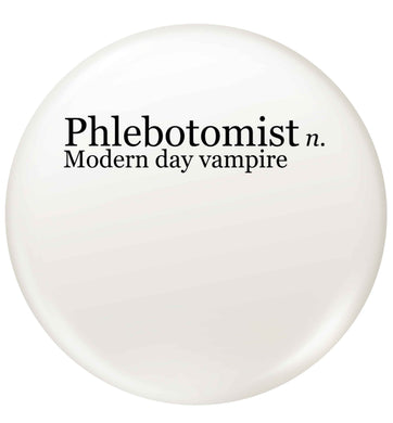 Phlebotomist - Modern day vampire small 25mm Pin badge
