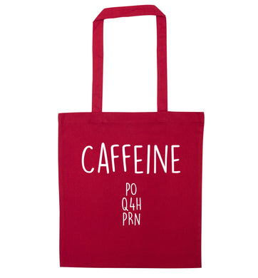 Caffeine PO Q4H PRN red tote bag