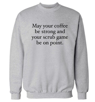 May your caffeine be strong and your scrub game be on point Adult's unisex grey Sweater 2XL