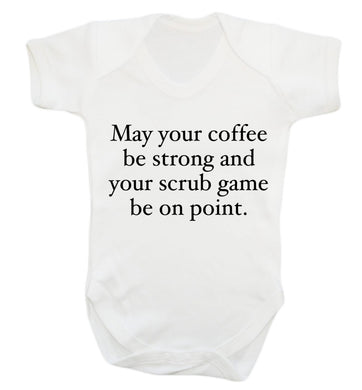May your caffeine be strong and your scrub game be on point Baby Vest white 18-24 months