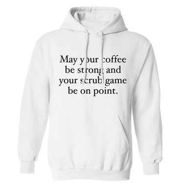 May your caffeine be strong and your scrub game be on point adults unisex white hoodie 2XL