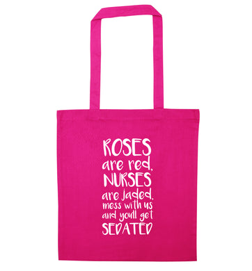 Roses are red, nurses are jaded, mess with us and you'll get sedated pink tote bag