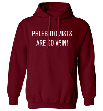Phlebotomists are so vein! adults unisex maroon hoodie 2XL