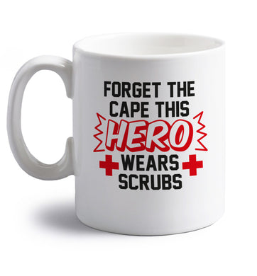 Forget the cape this hero wears scrubs right handed white ceramic mug