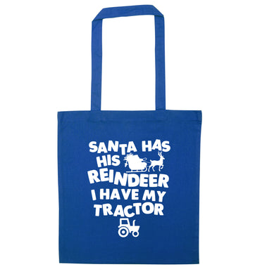 Santa has his reindeer I have my tractor blue tote bag