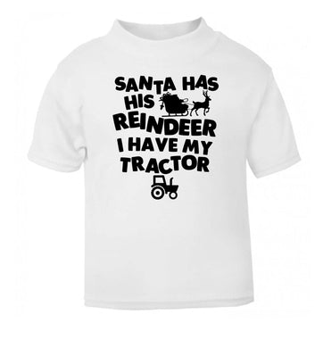 Santa has his reindeer I have my tractor white Baby Toddler Tshirt 2 Years