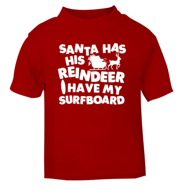 Santa has his reindeer I have my surfboard red Baby Toddler Tshirt 2 Years