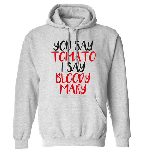 You say tomato I say bloody mary adults unisex grey hoodie 2XL
