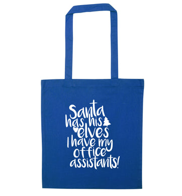 Santa has elves I have office assistants blue tote bag