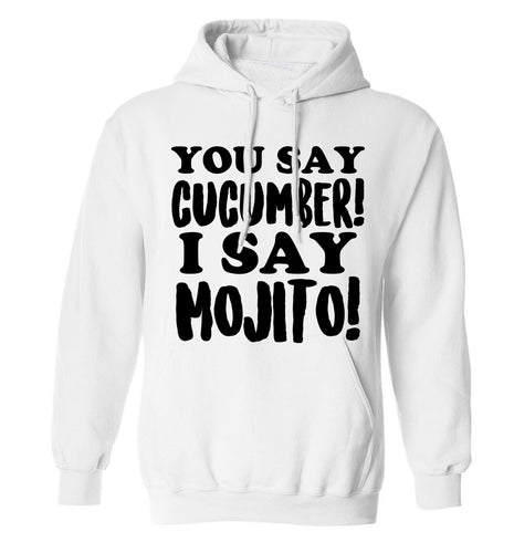 You say cucumber I say mojito! adults unisex white hoodie 2XL