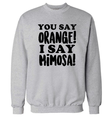 You say orange I say mimosa! Adult's unisex grey Sweater 2XL