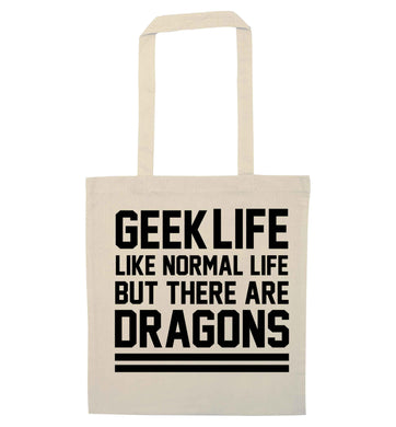Geek life like normal life but there are dragons natural tote bag