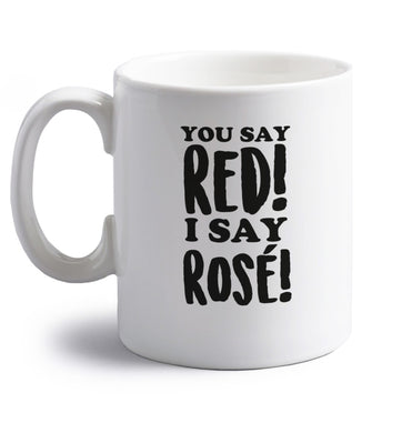 You say red I say rosé right handed white ceramic mug