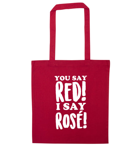 You say red I say rosé red tote bag