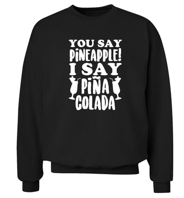 You say pinapple I say Pina colada Adult's unisex black Sweater 2XL