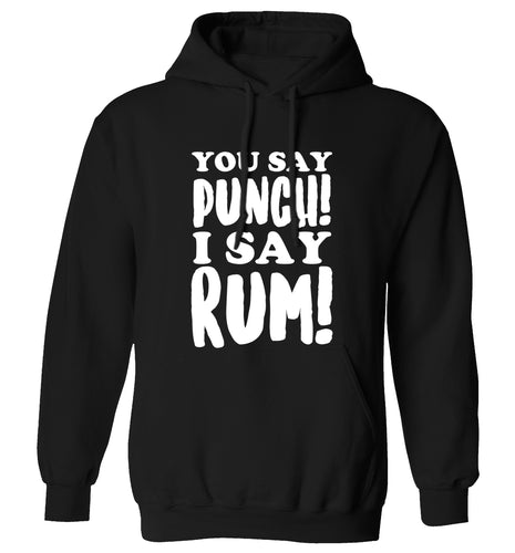 You say punch I say rum! adults unisex black hoodie 2XL