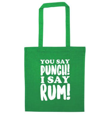 You say punch I say rum! green tote bag