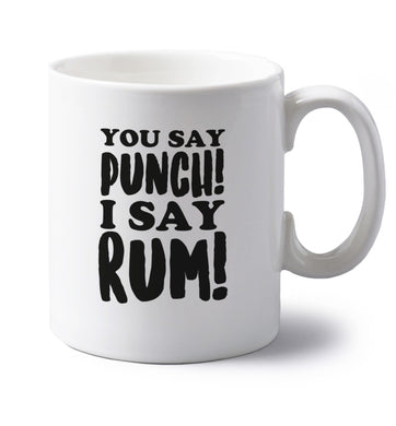 You say punch I say rum! left handed white ceramic mug