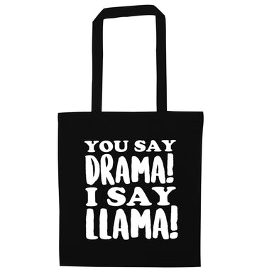 You say drama I say llama! black tote bag