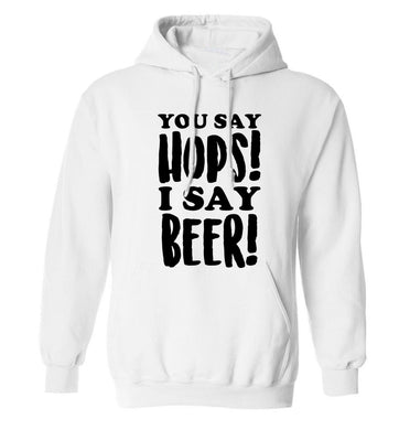 You say hops I say beer! adults unisex white hoodie 2XL