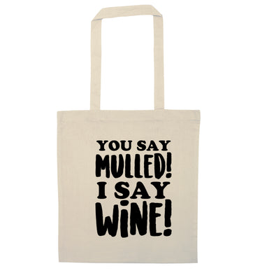 You say mulled I say wine! natural tote bag