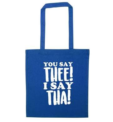 You say thee I say tha blue tote bag
