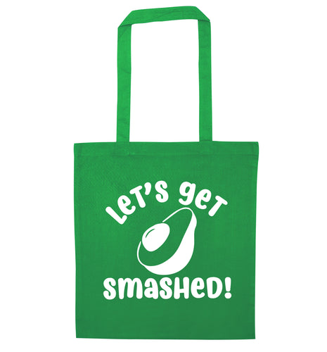 Let's get smashed green tote bag