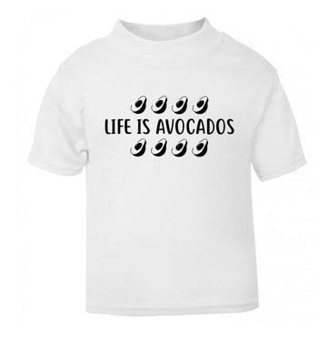 Life is avocados white Baby Toddler Tshirt 2 Years