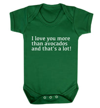 I love you more than avocados and that's a lot Baby Vest green 18-24 months