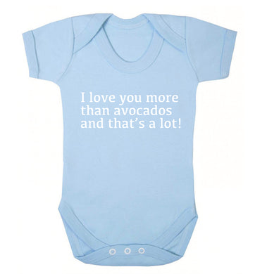 I love you more than avocados and that's a lot Baby Vest pale blue 18-24 months