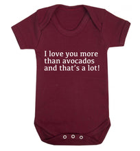 I love you more than avocados and that's a lot Baby Vest maroon 18-24 months