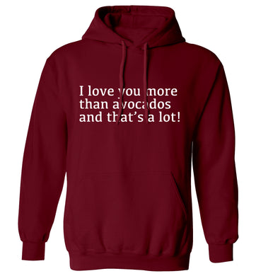 I love you more than avocados and that's a lot adults unisex maroon hoodie 2XL