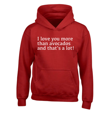 I love you more than avocados and that's a lot children's red hoodie 12-14 Years