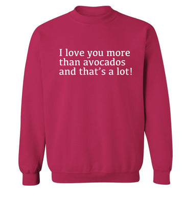 I love you more than avocados and that's a lot Adult's unisex pink Sweater 2XL