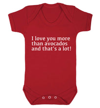 I love you more than avocados and that's a lot Baby Vest red 18-24 months