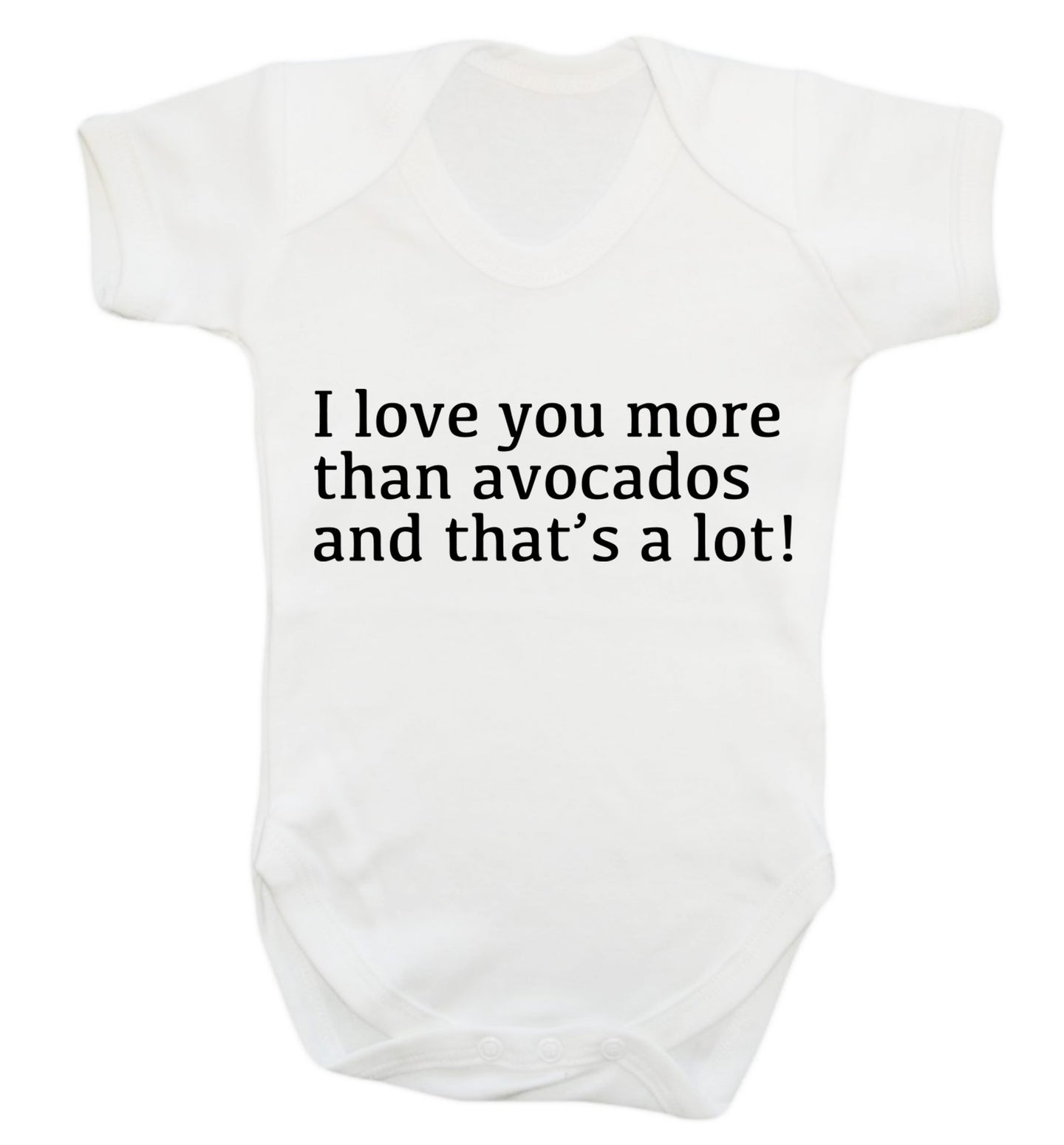 I love you more than avocados and that's a lot Baby Vest white 18-24 months