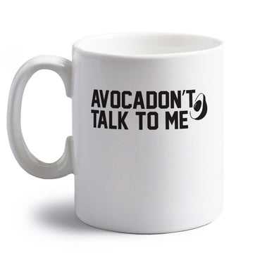Avocadon't talk to me right handed white ceramic mug