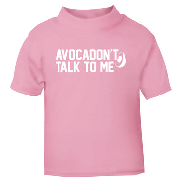 Avocadon't talk to me light pink Baby Toddler Tshirt 2 Years