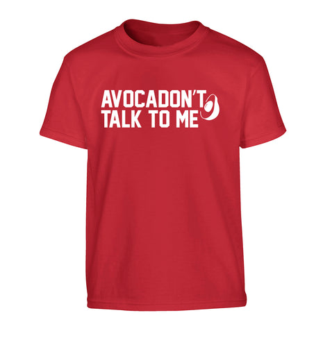Avocadon't talk to me Children's red Tshirt 12-14 Years