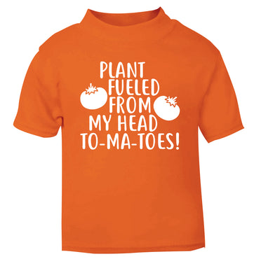Plant fueled from my head to-ma-toes orange Baby Toddler Tshirt 2 Years