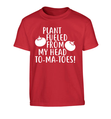 Plant fueled from my head to-ma-toes Children's red Tshirt 12-14 Years