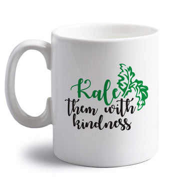 Kale them with kindness right handed white ceramic mug